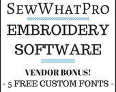 Sew What Pro Embroidery / Digitizing Software - 5 FREE FONTS Vendor Bonus!