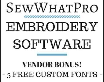 Sew What Pro Embroidery / Digitizing Software - 5 FREE FONTS Vendor Bonus!