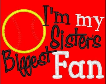 Softball Brother-I'm My Sister's Biggest Fan with Neon Yellow PLAIN Softball Applique- Applique Baseball Shirt--Softball Brother or Sister