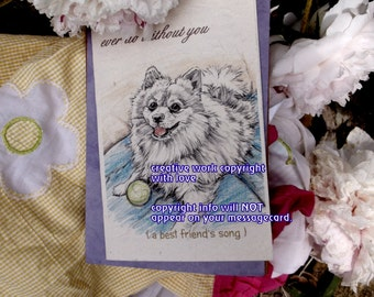 ever do without you / pomeranian cards/ love my pom/personalize/ storybook cards/ sentimental cards/unique empathy condolence cards
