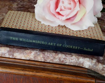 Williamsburg Art of Cookery Helen Bullock 1938 Seventh Printing, Vintage Williamsburg Art of Cookery 1938