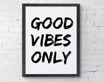 Good Vibes Only Printable Wall Art, Black and white, modern minimalistic