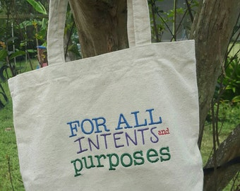 Canvas Tote, For all intents and purposes, gift for teacher, college student, grammar nazis unite