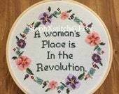 "Deluxe Cross Stitch Kit ""A Woman's Place Is In The Revolution"""