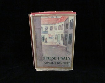 Antique 1915 Book These Twain by Arnold Bennett First Edition Hardcover w/ Jacket Published by George H. Doran Company
