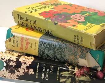 Vintage Set of 3 GARDEN BOOKS The Joy of Geraniums Garden Magic America's Garden Book with Dust Jackets Yellow Red Green Colors