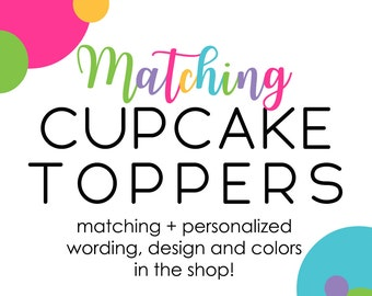 Matching Cupcake Toppers Personalized for Baby Shower Birthday Bridal Celebration Party Decor Custom Picks Printable or Fun Paper Supplies