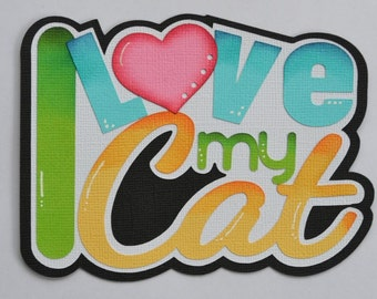 CraftECafe I love My Cat Paper Piecing for Premade Scrapbook Page Layout Embellishment Die Cut
