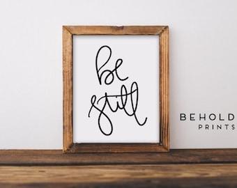 Be Still, Be Still Print, Dorm Wall Art, Quote Prints, Calligraphy Print, Be Still My Soul, Scripture Wall Art,Scripture Prints,Faith Quotes