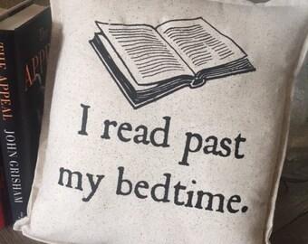 Book Reading Pillow, 12 x 12 Inch, I Read Past My Bedtime, nerd, geek, teacher, book club,  D