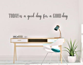 Today is a good day for a good day vinyl wall art