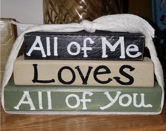 All of Me Loves All of You - Wood Block Set - Shelf Sitter / Sign