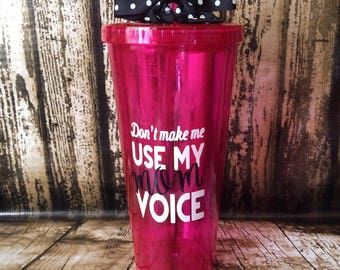 Customized mom voice, Mother's Day gift,Don't make me use my hockey voice,  20oz Acrylic Cup with screw on lid and straw.