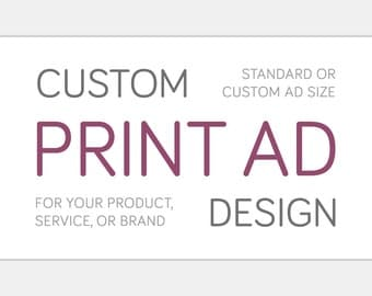 Custom Print Ad Design | Magazine Newspaper Traditional Print Medium Advertising | Full Half Quarter or Eighth Page Size