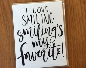 I Love Smiling, Smiling's My Favorite!-- prints or cards