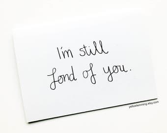 Funny Relationship Card, I'm still fond of you, Joke Card, Anniversary, Valentines Card, Birthday Card, Funny Couples Card, Quote Card