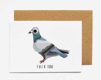 Fuck You, Funny Anniversary Card, Rude Card, Birthday Card, Joke Card, Funny Relationship, Pigeon, Bird Card, Animal Card, Funny Pigeon Card