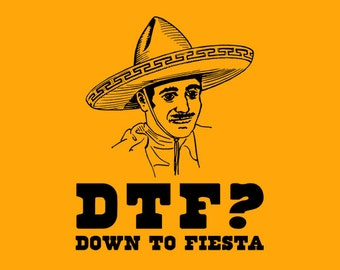 FUNNY T-SHIRT Down To Fiesta T-Shirt 80s movie cool mens 70s taco mexican Food retro tee (also available on crewnecks and hoodies) SM-5XL