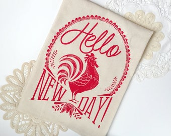 Hello New Day. Bright Red Rooster. Natural Cotton Flour Sack Tea Towel. Kitchen Art. Hostess Housewarming gift. Gift for her. Kitchen gift