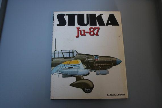 STUKA JU-87 by Lt-Col AJ Barker, Military History, History of Flight, World War Two Photography, Copyright 1980