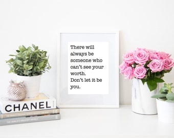 There Will Always Be Someone Who Can't See Your Worth Don't Let It Be You Digital Quote Art Fashion Instant Download Print