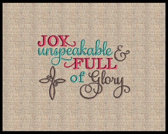 Joy unspeakable and full of Glory 1 Petter 1:8 Machine Embroidery Design Scripture Embroidery Design Bible Verse  5x7 6x10