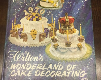 Vintage Wilton Wonderland of Cake Decorating Cook Book 1968 Instructional Book Mid Century Retro Collectible Books MCM Baking Bakery Sweets