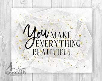 Beautiful Sign, You Make Everything Beautiful Typography, Beautiful Wall Decor, Beautiful Art Print, Diamond, Gem, Beautiful w/ Faux Gold