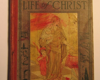 Antique 1920 'The Wee Folks Life of Christ'