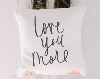 Throw Pillow - Love You More, calligraphy, home decor, wedding gift, engagement present, housewarming gift, cushion cover, throw pillow