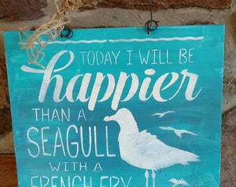 Happier Than A Seagull with a French Fry wood sign