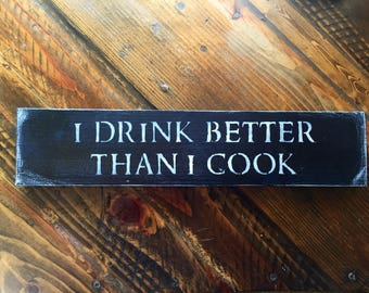 I drink better than I cook