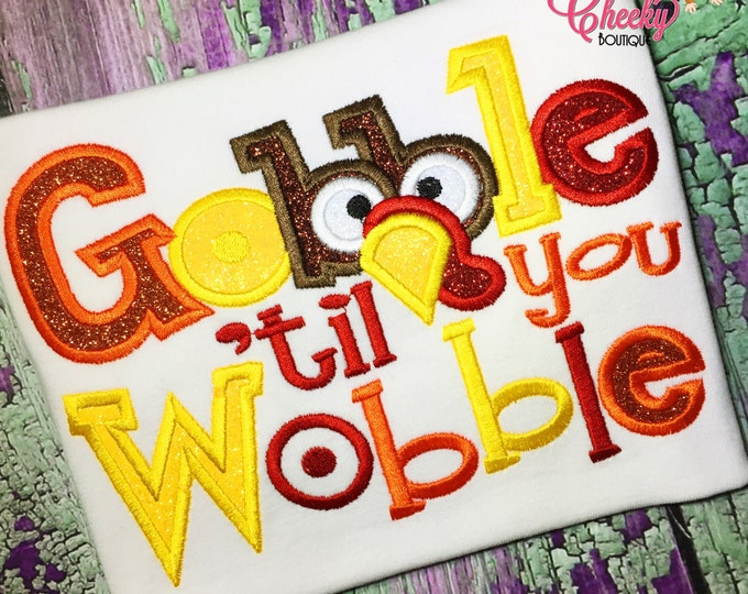 Gobble til you Wobble Embroidered Thanksgiving Shirt - Boys Thanksgiving Shirt - Fall Shirt - Turkey Day Shirt