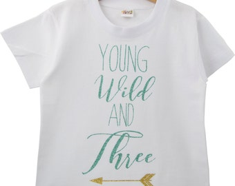 Young Wild and Three, Three Birthday, WIld and Free, Wild & Three, Glittery T-shirt, Glitter T-Shirt. Glittery Top,Arrow Top, Sparkly Top