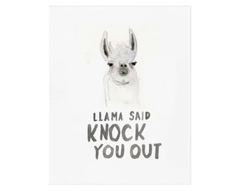 llama said knock you out