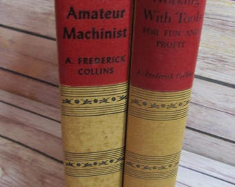 Pair of carpentery 101 books; The Amateur Machinist and Working with Tools for Fun and Profit; A. Frederick Collins