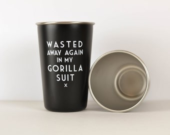 Wasted away again in my gorilla suit - Mistaken Lyrics Pint Glass