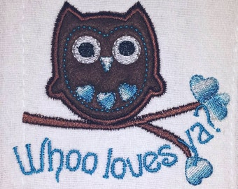 Whoo Loves Ya? Adorable Owl shirt or baby body suit. Perfect for a boy or girl. This unisex design is also available on a bib or burp cloth.