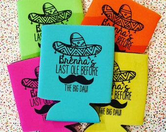 Last Ole Mexican Themed Bachelorette Can Coolers