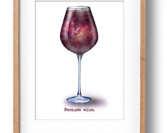 Wine Illustration, Wine Art Print, Wine Glass, Watercolor Painting, Cosmic Illustration, Gift for Her, Kitchen Art, Because Wine, Stars