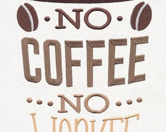 No Coffee No Workee!! Embroidered Shirt, Dish Towel and more!