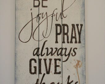 Superieur Be Joyful Pray Always Give Thanks Wood Sign Pallet Sign Inspirational Wall  Decor Religious Wall Art