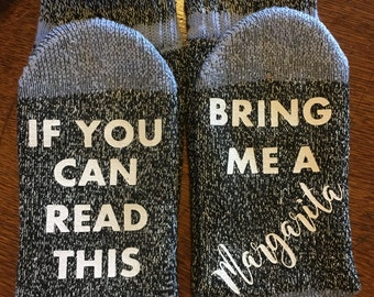 If you can read this bring me a margarita socks. wine, coffee, food etc. gift for her Mother's Day