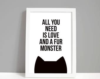 Cat gift, Funny cat print, Crazy cat lady, A4 or A5 cat decor, All you need is love and a fur monster