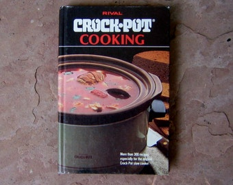 Crock Pot Cook Book, Rival Crock-Pot Cooking Cookbook, 1975 Vintage Cookbook