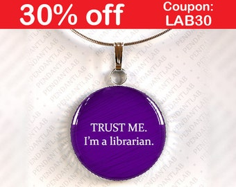 Trust Me I'm a Librarian Purple Pendant, Book Lover Gift, Book Quote Necklace, Librarian, Book Addict, Book Worm, Librarian Quote