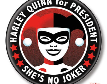 "Harley Quinn for President, 2.25"" inch Button, Pin, Pinback, Badge"