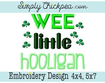 Embroidery Design - Wee Little Hooligan - St Patrick's Day - Clovers - Shamrocks - Saying - For 4x4 and 5x7 Hoops