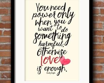 Love, Charlie Chaplin quote, inspirational Typography, Motivation, reflection, handwritten, chalk, giclée