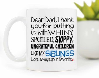Fathers Day Gift, Dad, Funny Mug, Coffee Mug, Thanks for putting up with my Siblings, Love your Favorite, Father, Coffee Cup, MUG-248-4